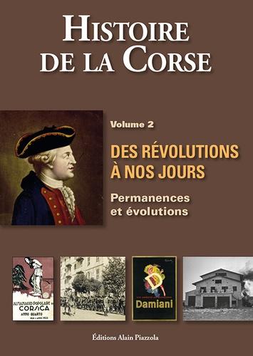 Histoire de la Corse - Volume 2, Des révolutions à nos jours : permanences et évolutions -  Antoine-Marie Graziani