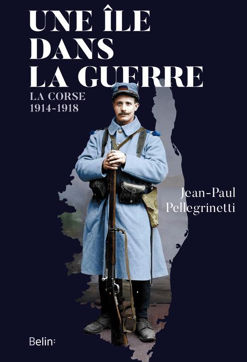 1914-1918. Incidences croisées de la guerre en Corse et en Russie.