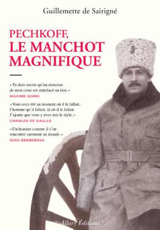 """La fabuleuse destinée de Zinovi PESHKOV, """"Le manchot magnifique"""", fils adoptif de Gorki, frère de hiérarque bolchevique, devenu général et ambassadeur français."""