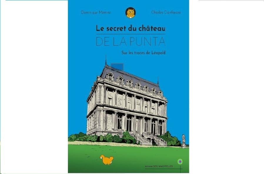 LE SECRET DU CHATEAU DE LA PUNTA. Sur les traces de Léopold.