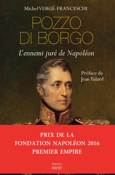 "Les 3 carrières de Charles André Pozzo Di Borgo, ""le Corse du Tsar"""